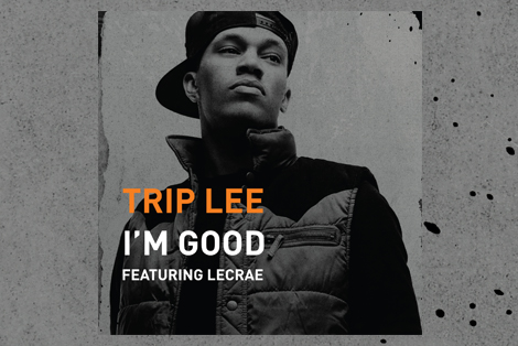 Trip Lee – I'm Good Feat  Lecrae | Reach Records