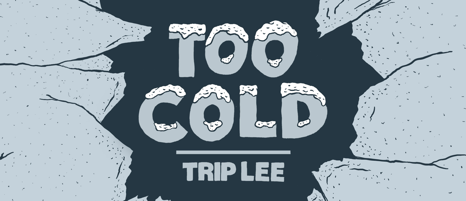 """TRIP LEE RELEASES NEW SINGLE """"TOO COLD"""""""