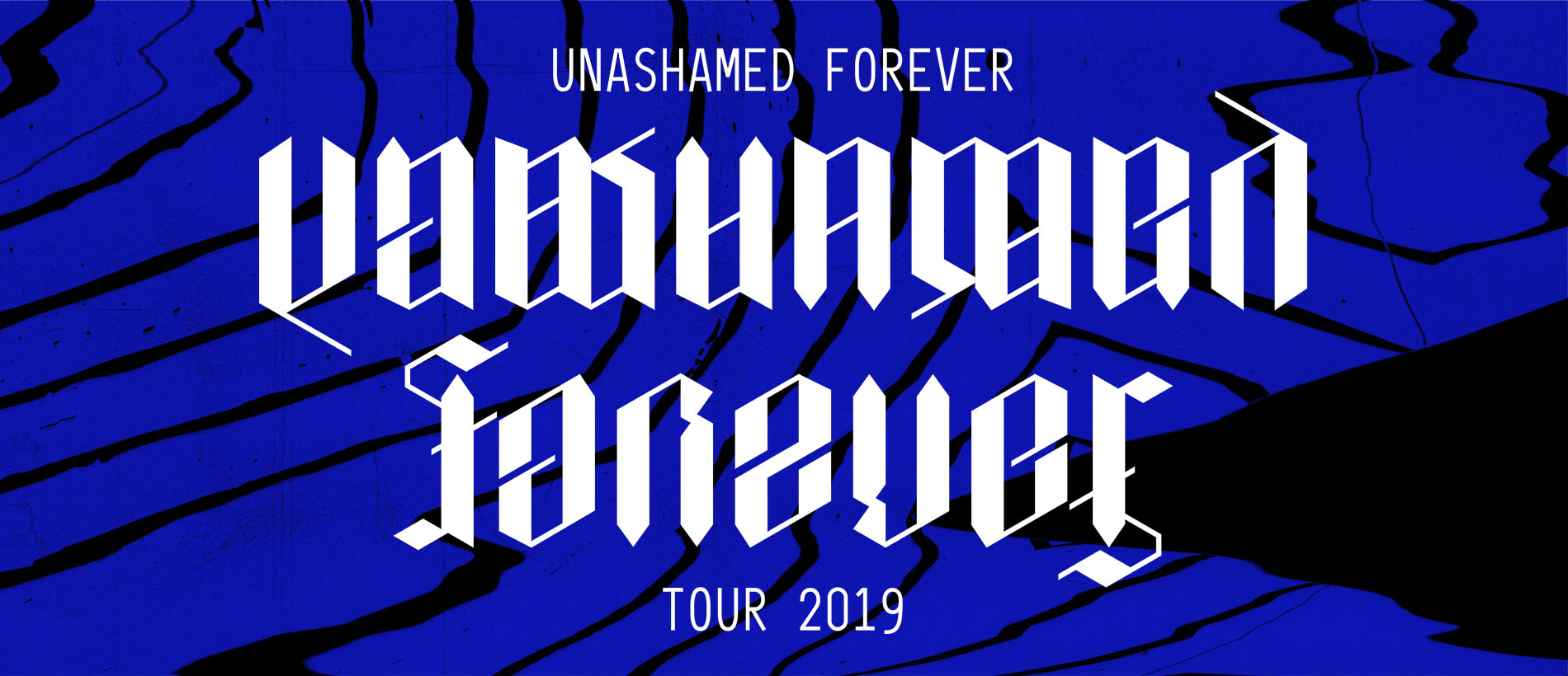 Unashamed Forever Tour